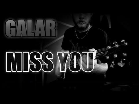 Galar- Miss You [prod. Galar]   VIDEO