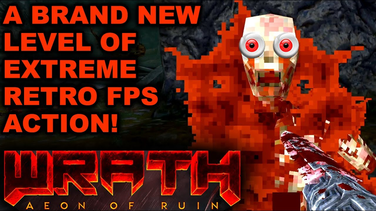 WRATH LIVES! NEW MAP = MORE RETRO FPS GOODNESS! (WRATH: Aeon of Ruin Content Update)