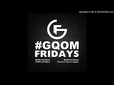 #GqomFridays Mix Vol.63 (Mixed By Afroslayves(Redsabza), Month Of Legends Edition)