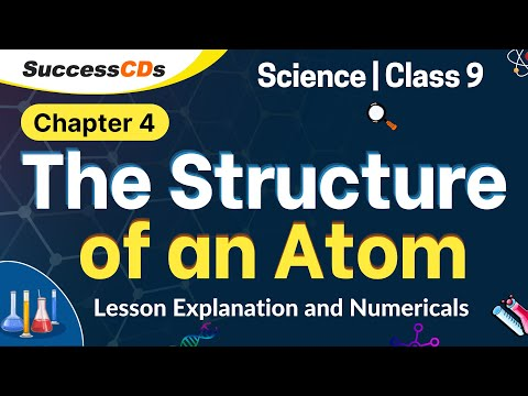 The Structure of an Atom Class 9 Science Chapter Notes