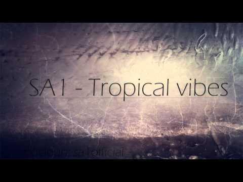 """SA1 - Tropical vibes """"Preview"""" (Tropical house)"""