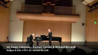 My Funny Valentine - Zachary Gordin & Richard Riccardi