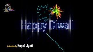 HAPPY DIWALI 2018 || HAPPY DEEPAVALI || Firework & 3D Animation by Rupak Jyoti  ...