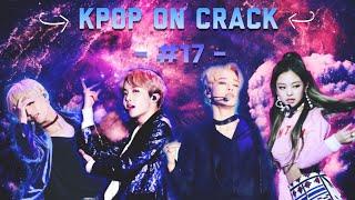 KPOP ON CRACK | #17