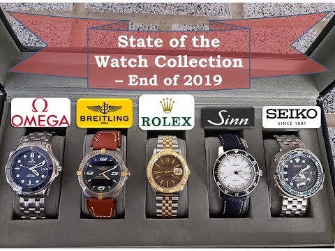 State Of My Watch Collection - End Of 2019