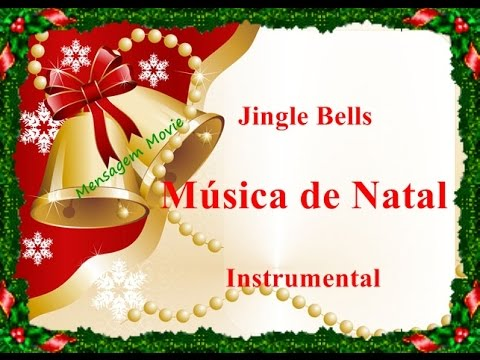 Música de Natal - Jingle Bells  Instrumental