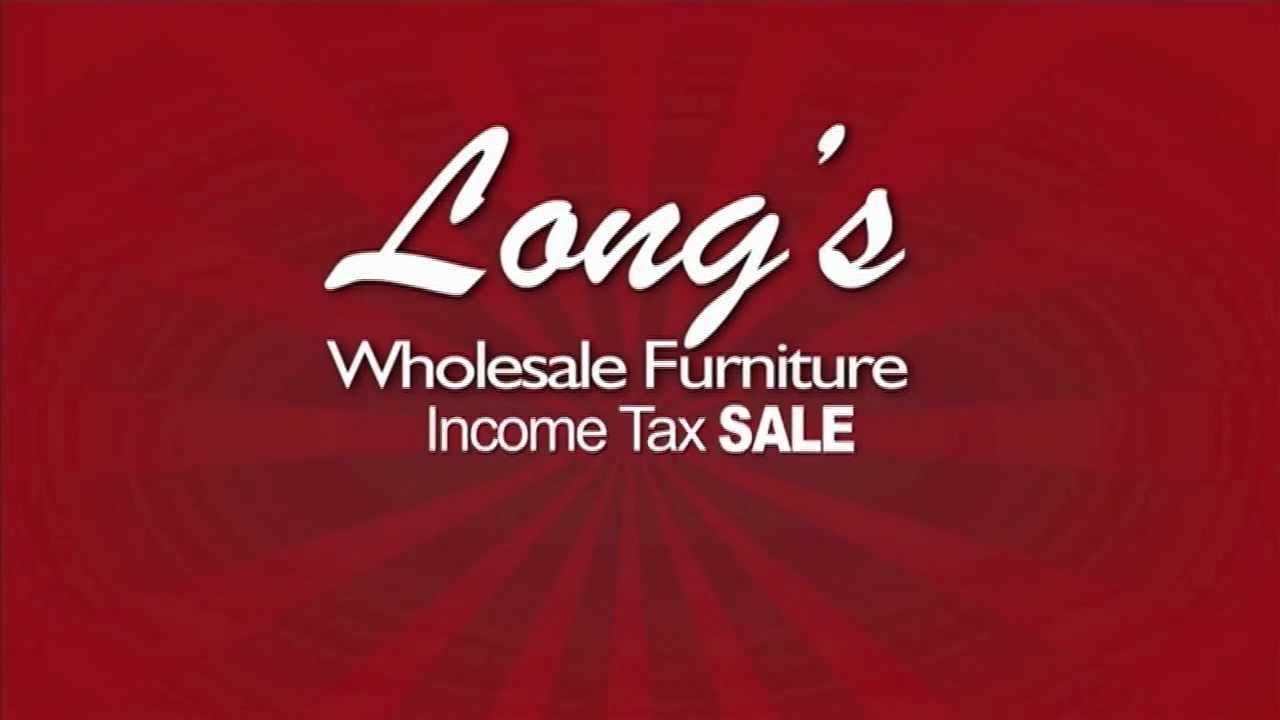 Longs Wholesale Furniture Tax Season 2013 Youtube