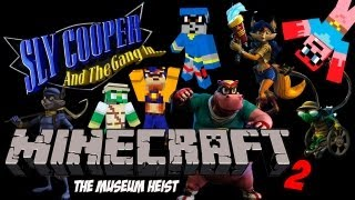 "Sly Cooper and The Gang In: Minecraft 2 ""The Museum Heist"""
