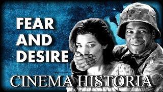 Cinema Historia | Fear and Desire