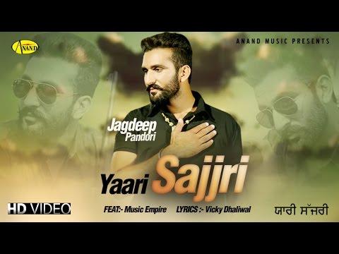 Yaari Sajjri Feat. Music Empire II Jagdeep Pandori II Anand Music II  New Punjabi Song 2016