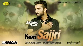 Yaari Sajjri Feat. Music Empire II Jagdeep Pandori II Anand Music II  New Punjabi Song 2016
