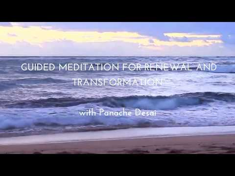 Guided Meditation for Renewal and Transformation with Panache Desai