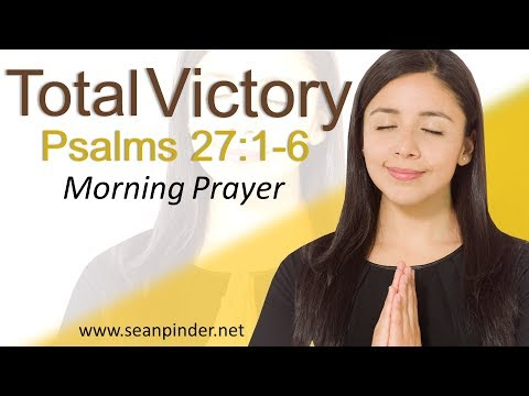 TOTAL VICTORY - PSALMS 27 - MORNING PRAYER