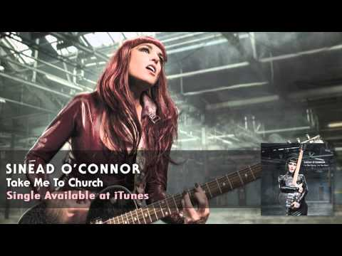 Sinead O'Connor - Take Me To Church [Audio]