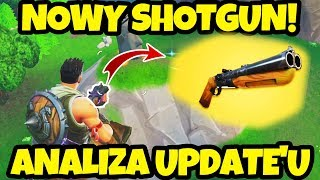 NOWY SHOTGUN! - analiza updatu w Fortnite