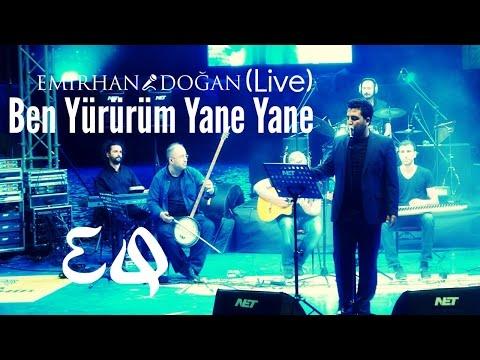 Emirhan Doğan - Ben Yürürüm Yane Yane | Live In Concert 2015