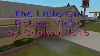 The Little Girl - Roblox Music Video