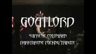 "GOATLORD ""2010"" (DARKTHRONE FUCKING TRIBUTE)"