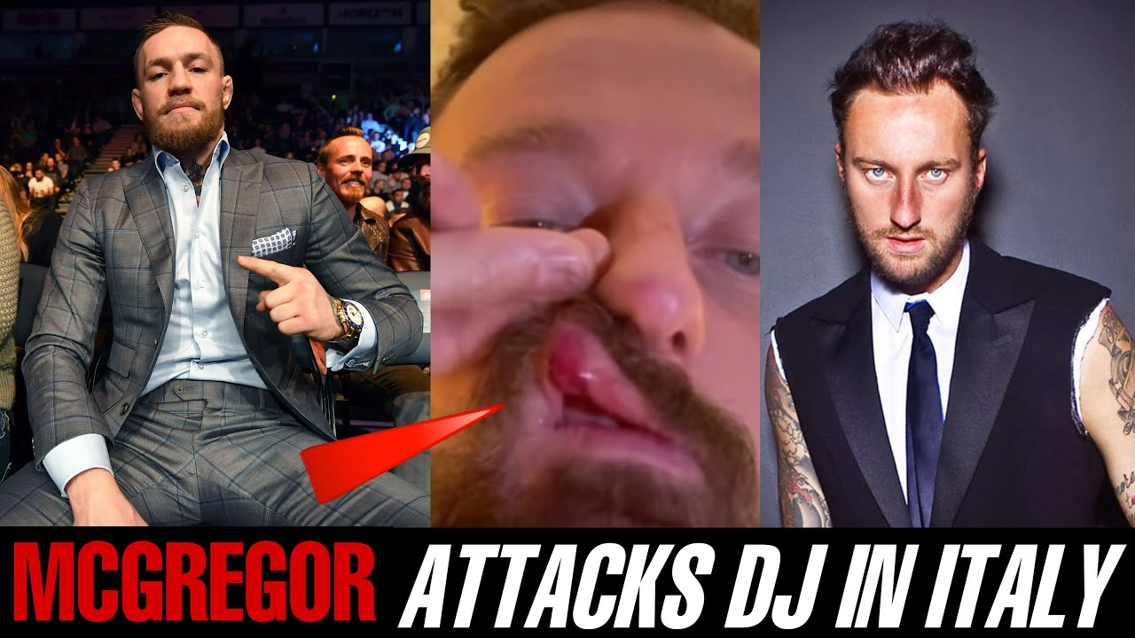 Conor McGregor accused of breaking popular Italian DJ's nose ...