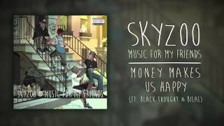 Skyzoo - Money Makes Us Happy (feat. Black Thought & Bilal) (Audio)