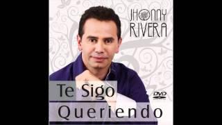 Jhonny Rivera-Comprendi Que Te Perdi(Te sigo Queriendo)