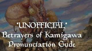 *UNOFFICIAL* Betrayers of Kamigawa Pronunciation Guide