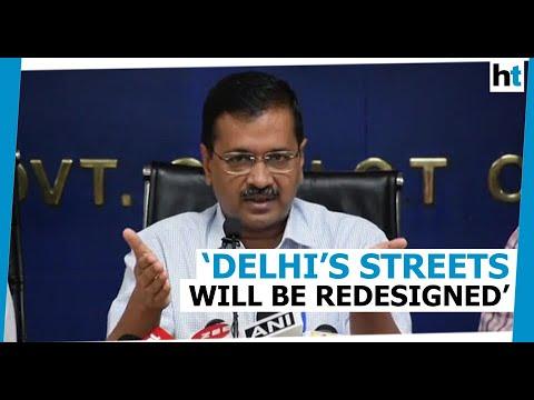 'Delhi's roads to be redesigned like European countries': Arvind Kejriwal