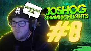 Helicopter Fails & Super Seducer - JoshOG Stream Highlights #8 - (Funny Twitch Moments/Epic Plays)
