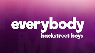 Backstreet Boys - Everybody (Backstreet's Back) (Lyrics)