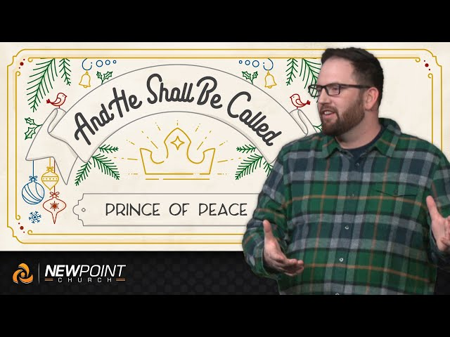 Prince of Peace | And He Shall Be Called [ New Point Church ]