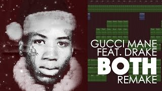 Making a Beat | Gucci Mane - Both feat. Drake (Remake from Scratch)
