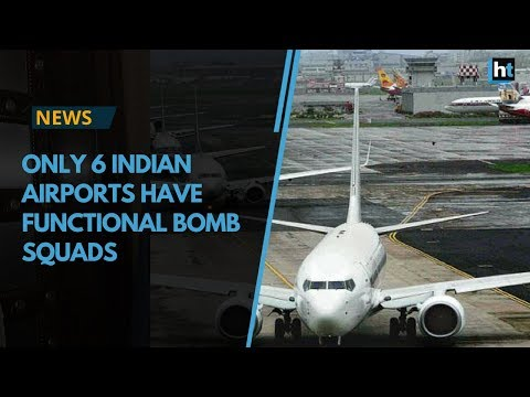 Audit finds only 6 Indian airports are equipped to defuse bombs