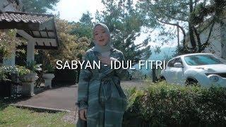 SABYAN - IDUL FITRI (lirik), SPESIAL RAMADHAN IDUL FITRI