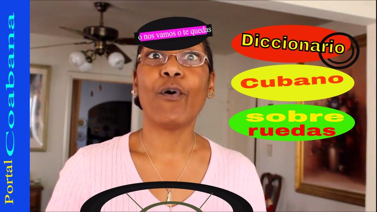 Frases Y Palabras Cubanas En Movimiento Diccionario Cubano Sobre Ruedas