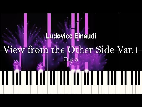 """Ludovico Einaudi - """"View from the Other Side Var. 1"""", Day 5 