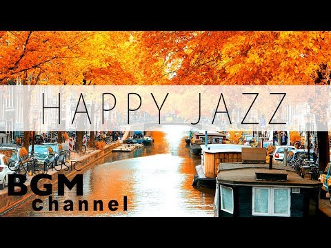Happy Jazz & Bossa Nova Music - Relaxing Cafe Music For Study, Work, Wake Up