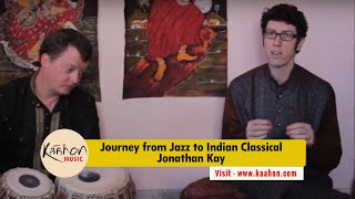 Jonathan Kay I Jazz Music I Indian Classical Music