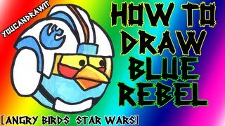 How To Draw Blue Rebel Pilot Bird from Angry Birds Star Wars ✎ YouCanDrawIt ツ 1080p HD