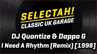 DJ Quantize & Dappa G - I Need A Rhythm (Remix) [1998]