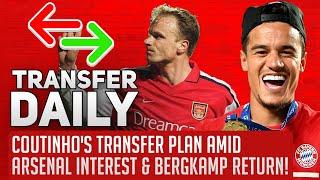 Coutinho's Transfer Plan Amid Arsenal Interest & Bergkamp Return! | AFTV Transfer Daily