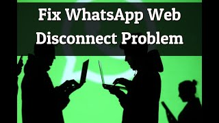 How to Fix WhatsApp Web Disconnect Problem in iPhone?
