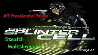 Splinter Cell Stealth Walkthrough - Mission 9-  President Palace  (Hard Difficulty)