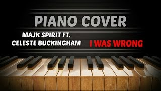 Majk Spirit & Celeste Buckingham - I Was Wrong - Piano Cover