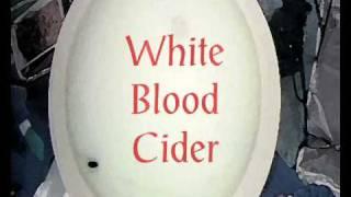 White Blood Cider.wmv