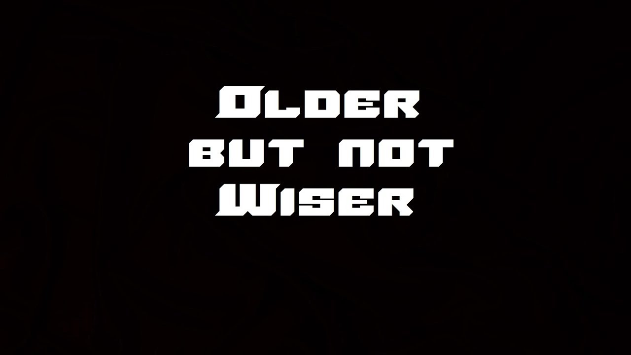 wiser and older song