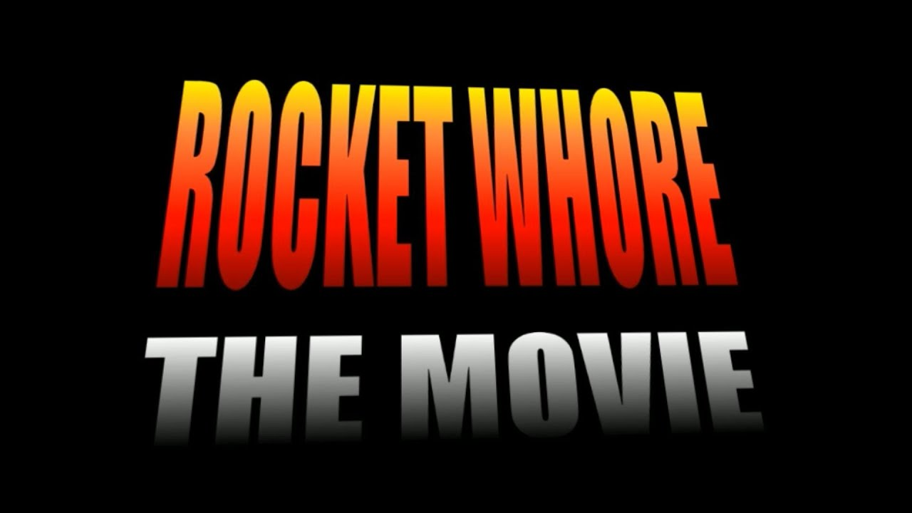 Rocket Whore - The Movie (Serious Sam)