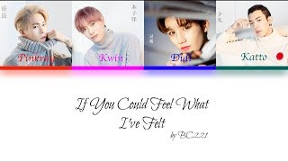 BC221/ ONER - 如果你能感同我的身受 If You Could Feel What I've Felt [Colour Coded Lyrics CHN|PIN|ENG]