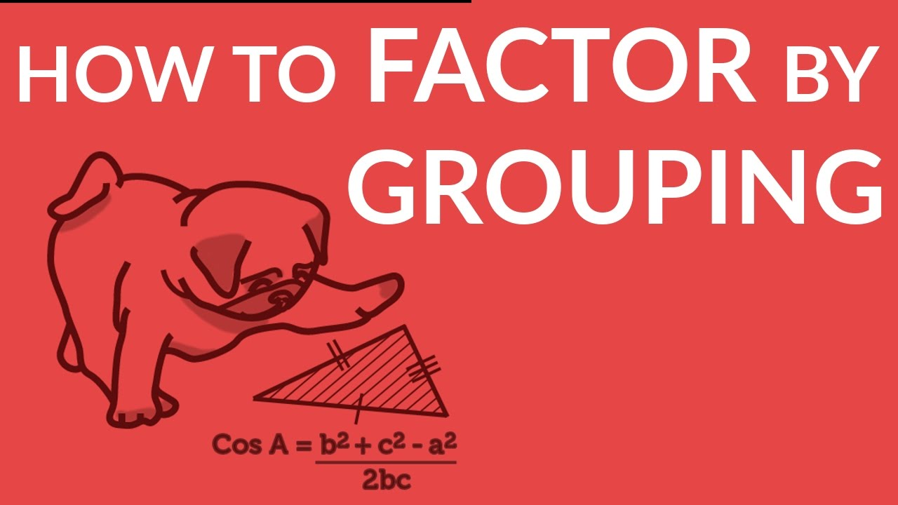 ʕ•ᴥ•� Factor By Grouping An Easy To Understand Example