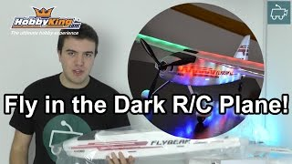 Fly an RC Plane at Night? The HobbyKing Flybeam with LED lights!