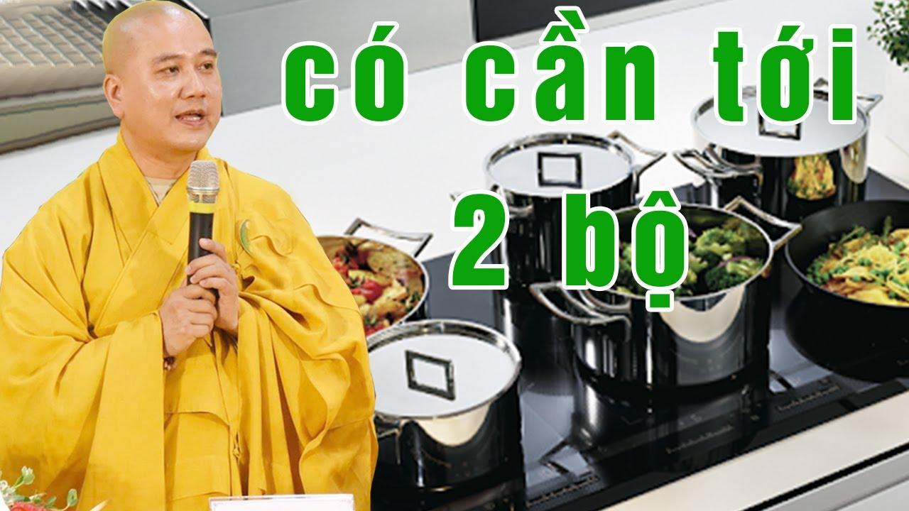 NẤU CHAY có cần dùng 2 bộ nồi để được thuần chay có nhiều phước không - Thầy Pháp Hòa